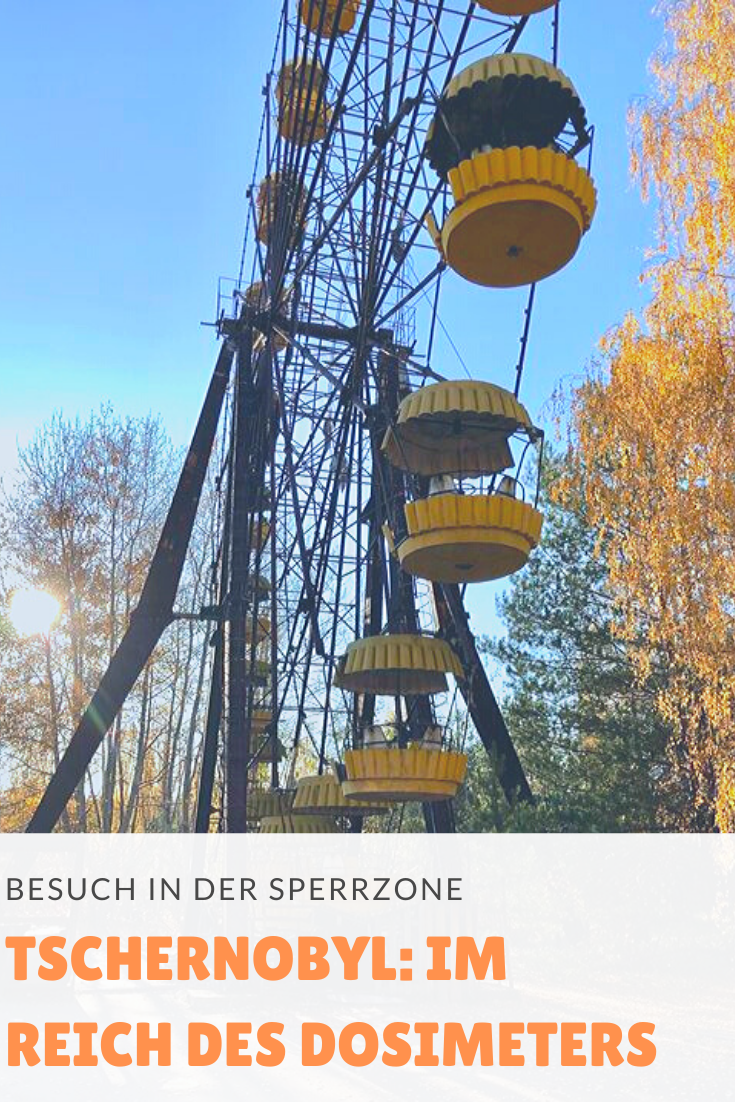 Besuch in Tschernobyl